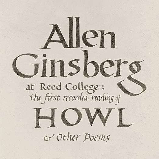 "Allen Ginserg ""At Reed College: the first recorded reading of HOWL & Other Poems"""
