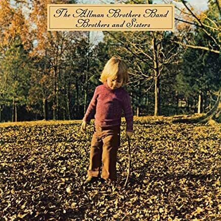"""The Allman Brothers Band """"Brothers And Sisters"""""""