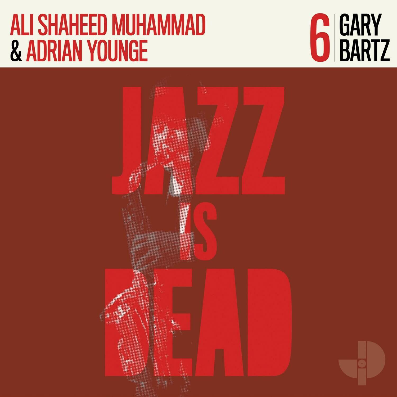 "Gary Bartz ""Jazz Is Dead 6"""