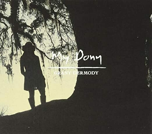 "Grant Dermody ""My Dony"" *CD* 2019"
