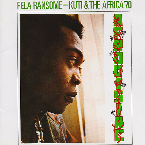 "Fela Ransome-Kuti & The Africa '70 ""Afrodisiac"""