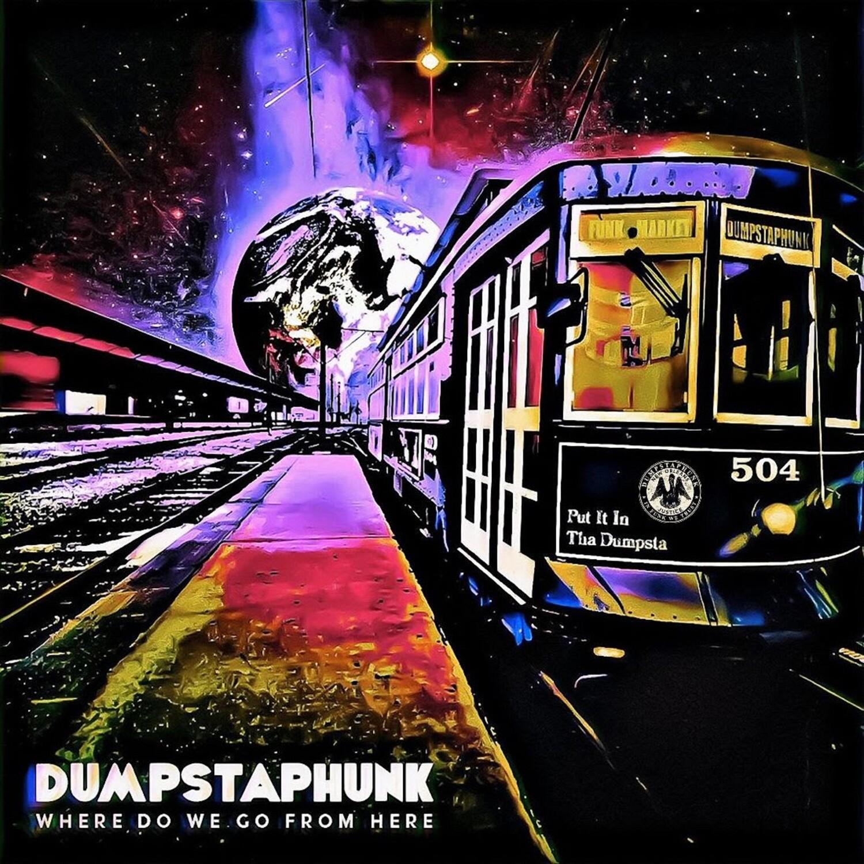 "Dumpstaphunk ""Where Do We Go From Here"" *Ltd. Ed. Colored Vinyl*"