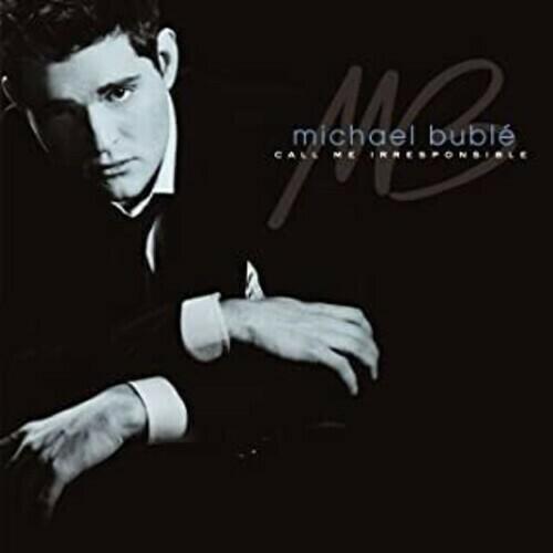 "Michael Bublé ""Call Me Irresponsible"""