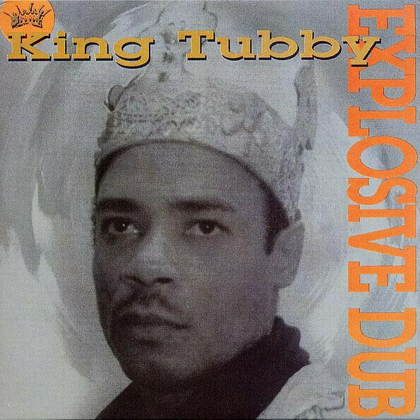 "King Tubby ""Explosive Dub"""