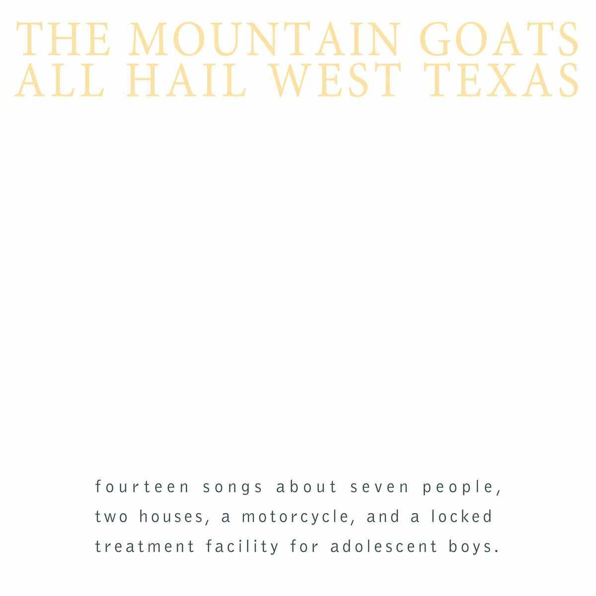 "The Mountain Goats ""All Hail West Texas"""