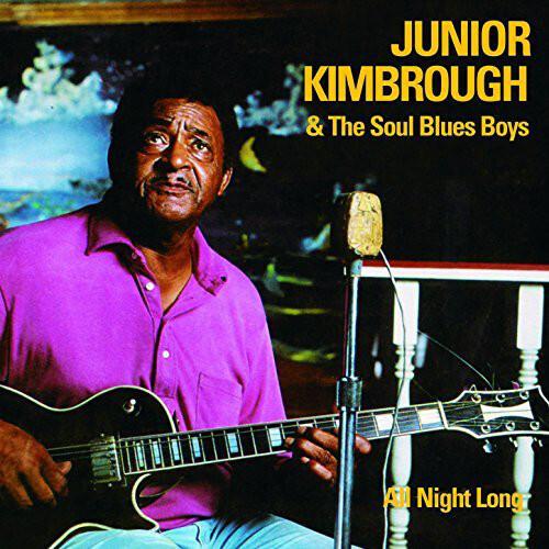 "Junior Kimbrough & The Soul Blues Boys ""All Night Long"""