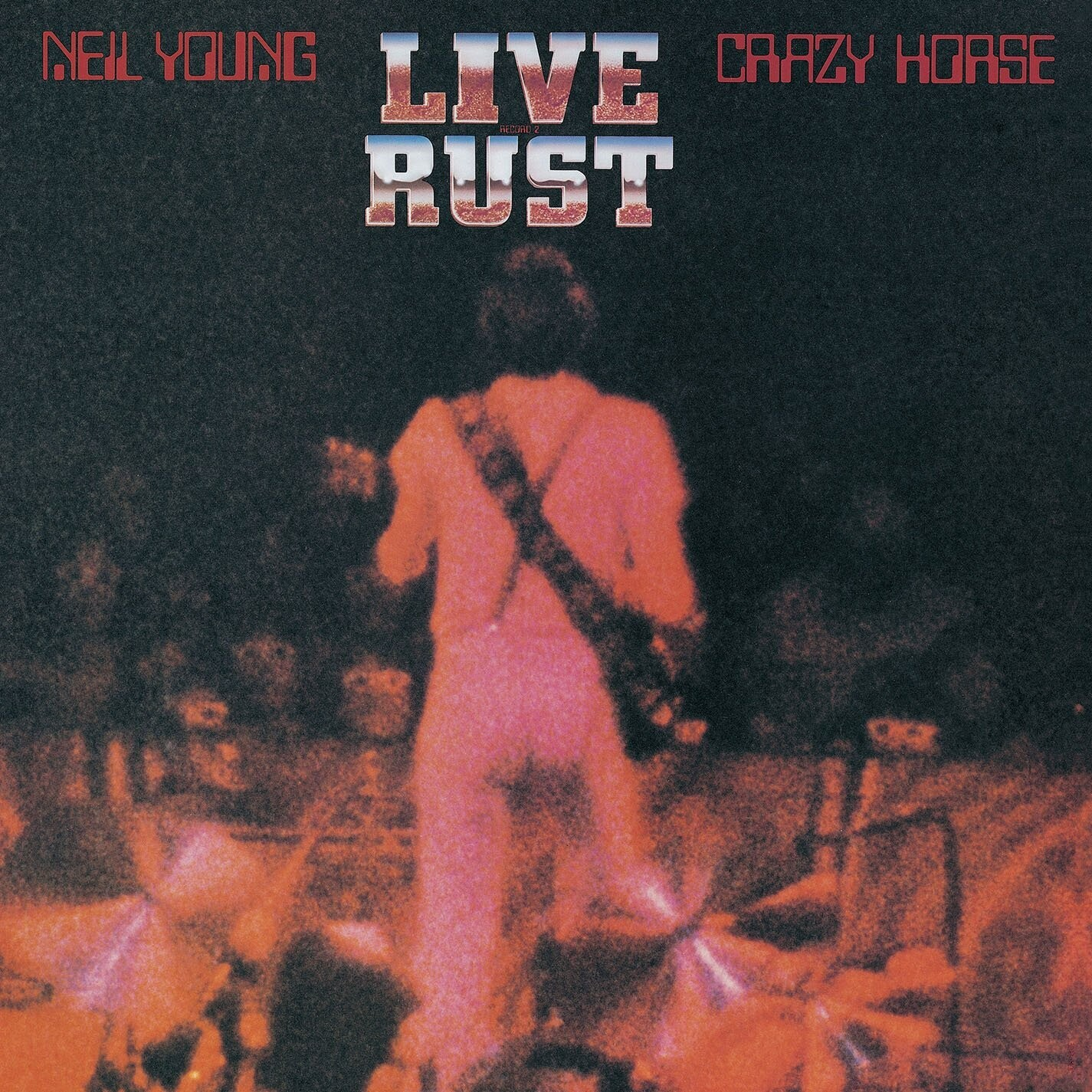 """Neil Young & Crazy Horse """"Live Rust"""""""