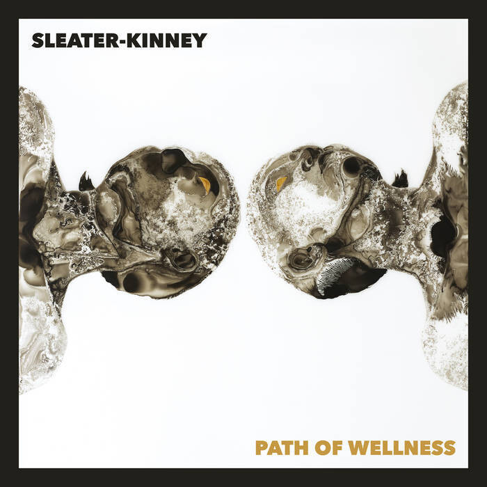 """Sleater-Kinney """"Path Of Wellness"""" *Exclusive Opaque White Vinyl!*"""