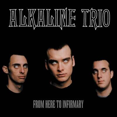 """ALKALINE TRIO """"FROM HERE TO INFIRMARY"""" *RSD 2021*"""