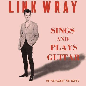 """LINK WRAY """"SINGS AND PLAYS GUITAR"""" *RSD 2021*"""