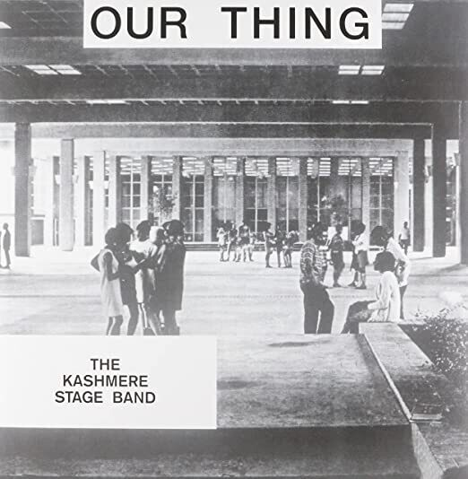 """The Kashmere Stage Band """"Our Thing"""""""
