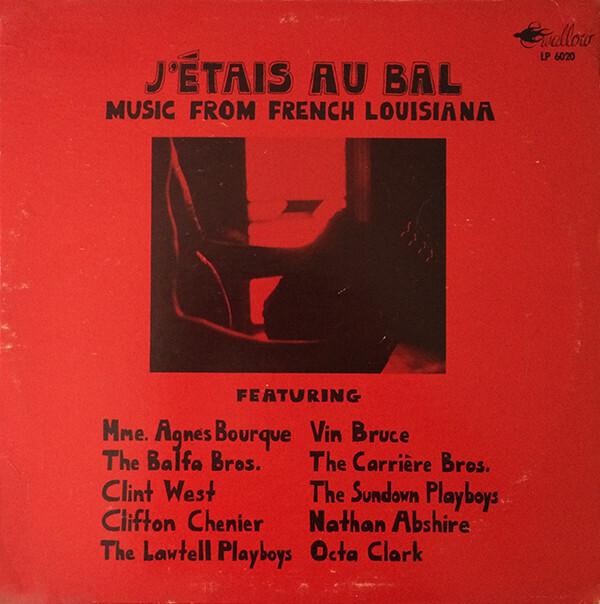 "Various ""J'étais Au Bal (Music From French Louisiana)"" VG 1974"