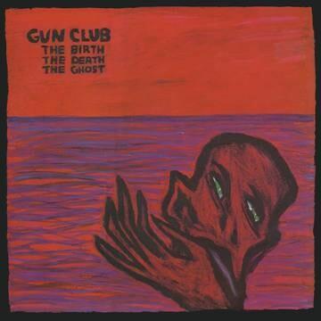 """Gun Club """"The Birth The Death The Ghost"""" *RSD 2021*"""
