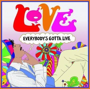 "Love ""Everybody's Gotta Live"" {ltd. ed. 2,000} *RSD 2021*"