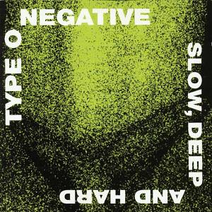 "Type O Negative ""Slow, Deep And Hard"""
