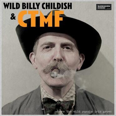 "Wild Billy Childish & CTMF ""Where The Wild Purple Iris Grows"""