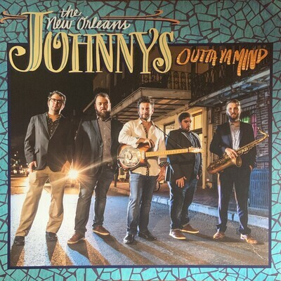 """The New Orleans Johnnys """"Outta Ya Mind"""""""
