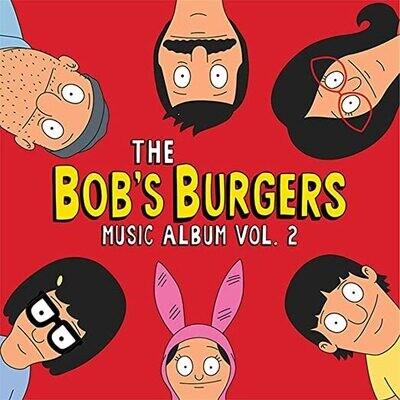 "Bob's Burgers ""The Music Album Vol. 2"""