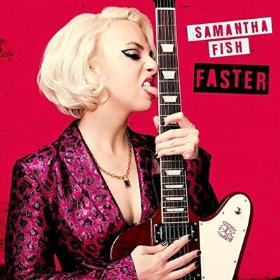 "Samantha Fish ""Faster"""