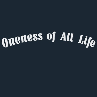 ONENESS OF ALL LIFE shirt