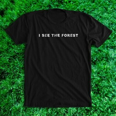 I SEE THE FOREST shirt