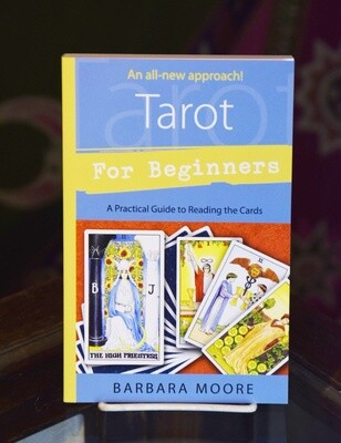 Tarot for Beginners- A Practical Guide to Reading the Cards