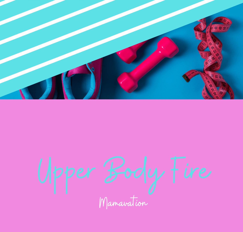 Upper Body Fire