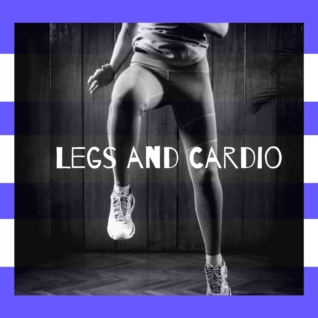 Legs & Cardio