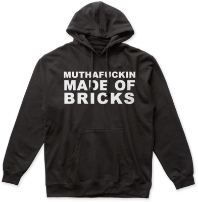 Muthafuckin Made of Bricks Hoodie