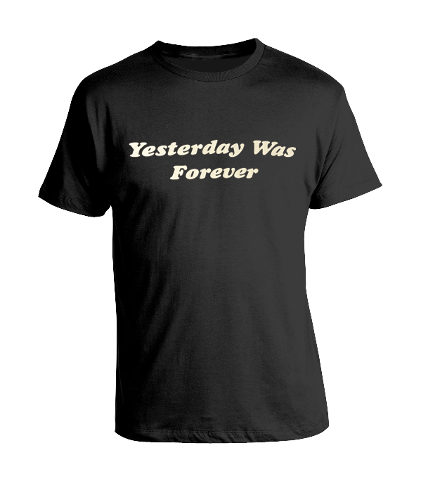 Yesterday Was Forever (Black)