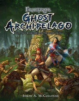Frostgrave Ghost Archipelago Fantasy Wargames in the Lost Isles HC