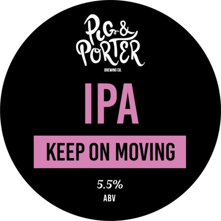 Pig and Porter - Keep on Moving IPA