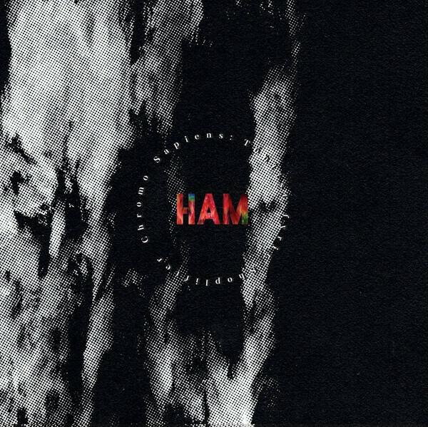 Ham - Chromo Sapiens LP