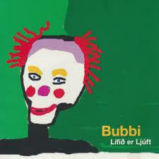 Bubbi - Lífið Er Ljúft LP