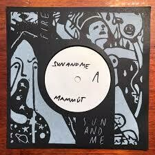 "Mammút - Sun and me / Fire 7"" (Limited)"