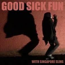 Singapore Sling - Good Sick Fun LP