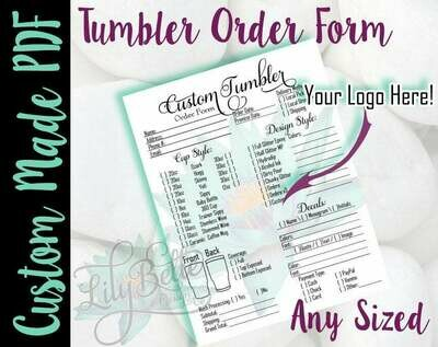 Custom Designed,  Tumbler Order Form in PDF & JPG created for you with your Logo and Prcing!
