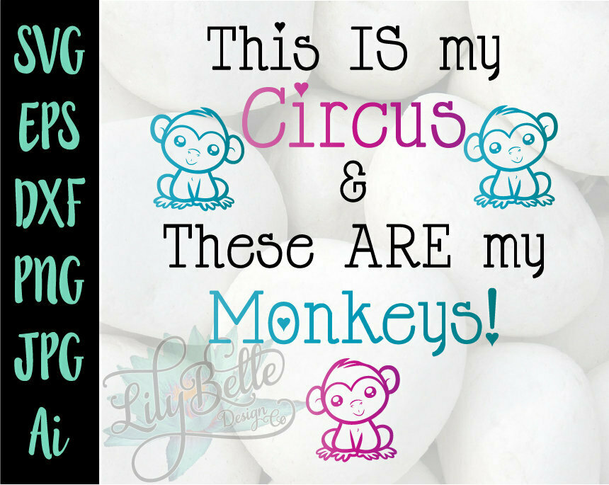 This Is My Circus These Are My Monkeys Svg