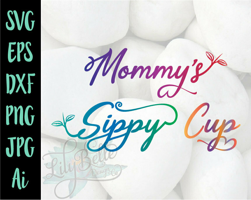 Mommy's Sippy Cup SVG