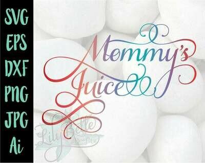 Mommy's Juice SVG