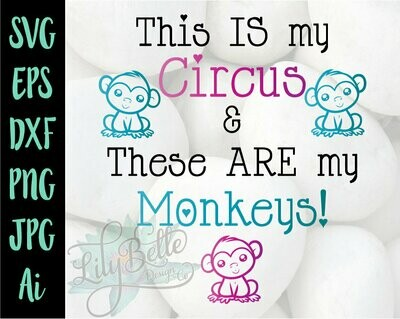 This is my Circus & these ARE my Monkeys! SVG