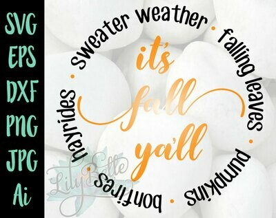 It's Fall Ya'll Circle SVG Sweater Weather, Falling Leaves, Bonfires, Hayrides & Pumpkins!