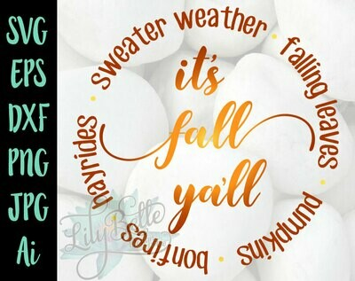 It's Fall Yall Circle SVG Sweater Weather, Falling Leaves, Bonfires, Hayrides & Pumpkins!