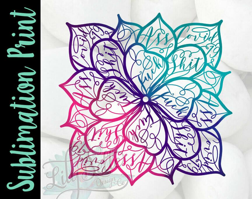 Fuck Covid-19 Flower Mandala Sublimation Print