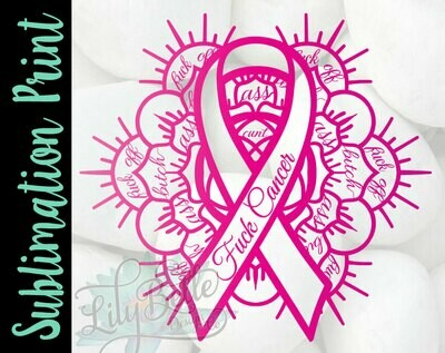 Fuck Cancer Mandala Sublimation Print - Breast Cancer