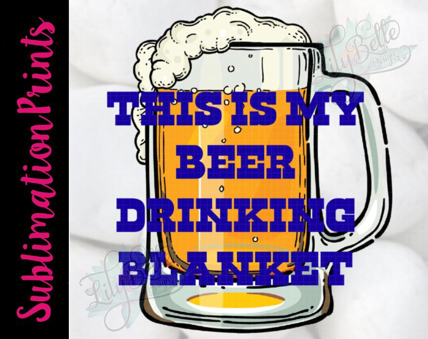 Beer Drinking Blanket Sublimation Print
