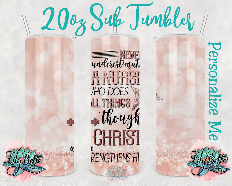 Never Underestimate a Nurse - Pink Glitter 20oz Sublimation Tumbler