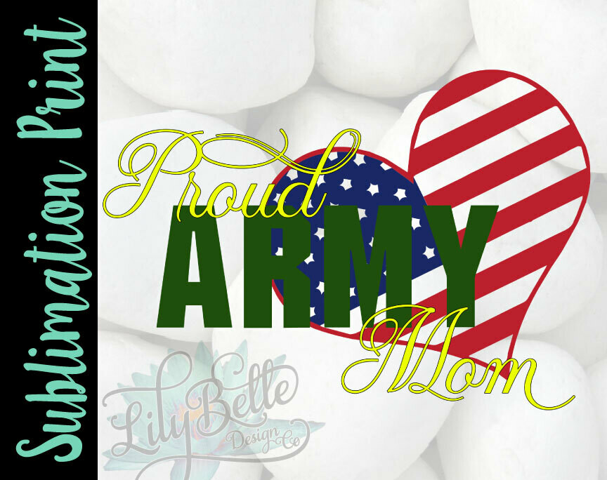 Proud Army Mom Sublimation Print