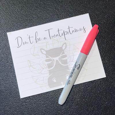 Don't be a Twatopotamus Note Pad