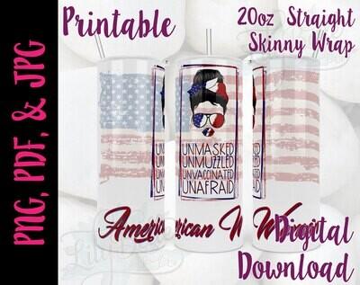 UnMasked UnMuzzled UnVaccinated UnAfraid 20oz Tumbler Wrap